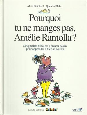 Pourquoi tu ne manges pas Amélie Ramolla?